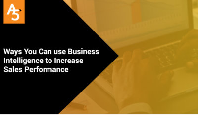 5 Ways You Can Use Business Intelligence to Increase Sales Performance