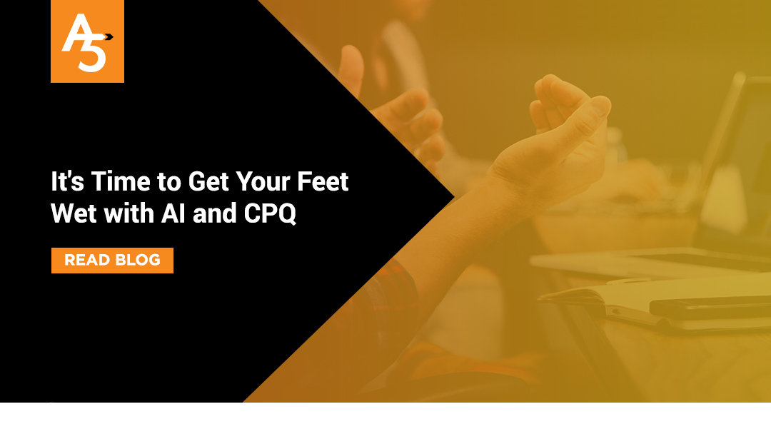 It's Time to Get Your Feet Wet with AI and CPQ