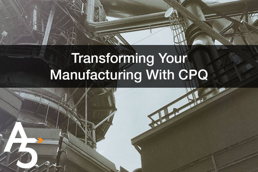 Transforming Your Manufacturing Using Configure-Price-Quote